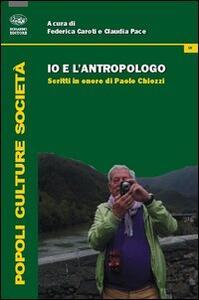 Io e l'antropologo. Scritti in onore di Paolo Chiozzi
