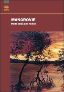 Winniearcher.com Mangrovie. Dalla terra alle radici Image