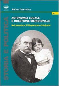 Autonomia locale e questione meridionale nel pensiero di Napoleone Colajanni