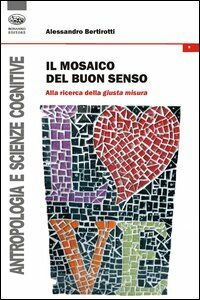 Il mosaico del buon senso. Alla ricerca della giusta misura