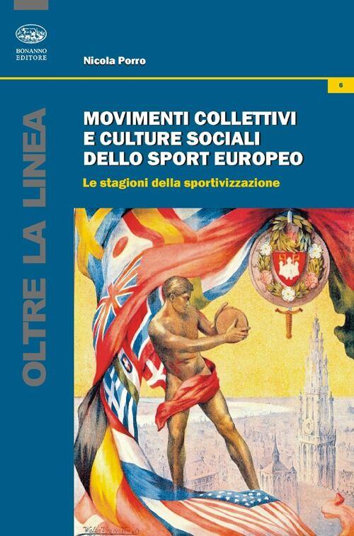 Movimenti collettivi e culture sociali dello sport europeo. Le stagioni della sportivazione