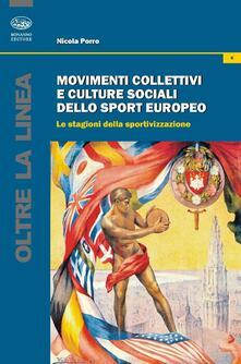 Premioquesti.it Movimenti collettivi e culture sociali dello sport europeo. Le stagioni della sportivazione Image