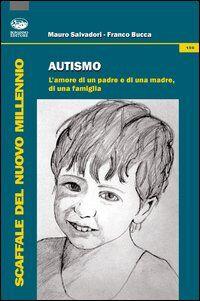 Autismo. L'amore di un padre e di una madre, di una famiglia