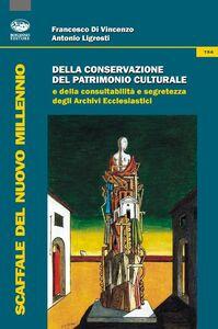 Della conservazione del patrimonio culturale e della consultabilità e segretezza degli archivi ecclesiastici