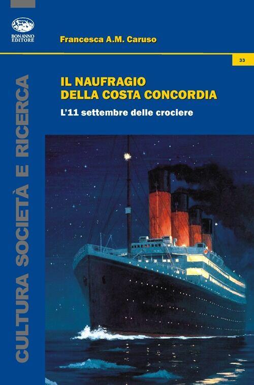 Il naufragio della Costa Concordia. L'11 settembre delle crociere