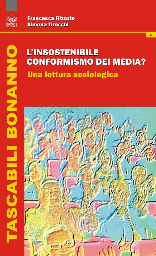 L' insostenibile conformismo dei media? Una lettura sociologica