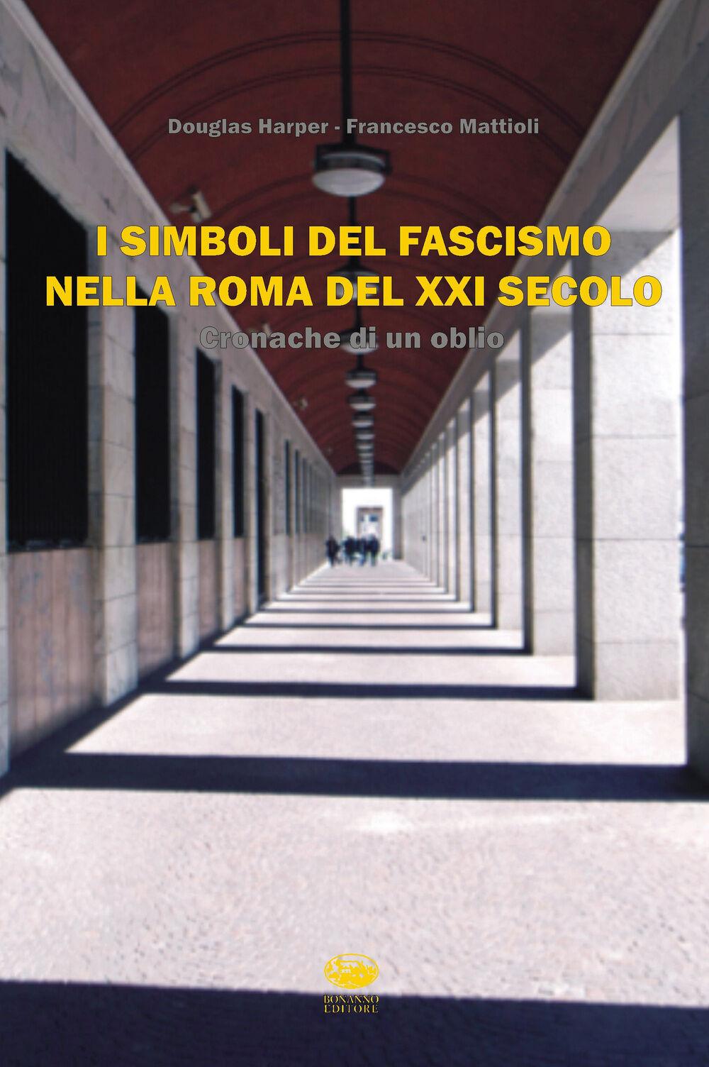 I simboli del fascismo nella Roma del XXI secolo. Cronache di un oblio