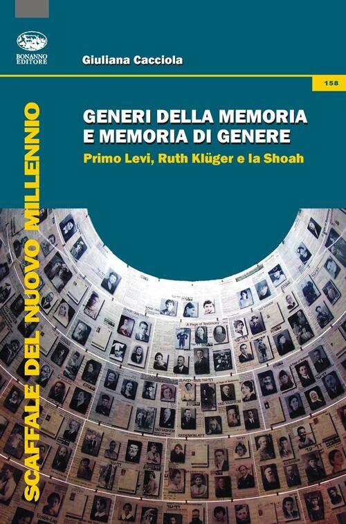 Generi della memoria e memoria di genere. Primo Levi, Ruth Klüger e la Shoah