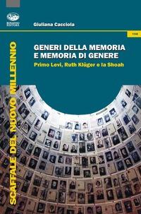 Generi della memoria e memoria di genere. Primo Levi, Ruth Klüger e la Shoah - Cacciola Giuliana - wuz.it