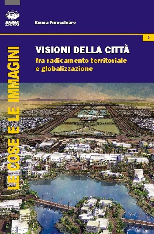 Visione della città. Fra radicamento territoriale e globalizzazione