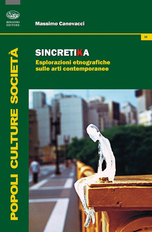 Sincretika. Esplorazioni etnografiche sulle arti contemporanee