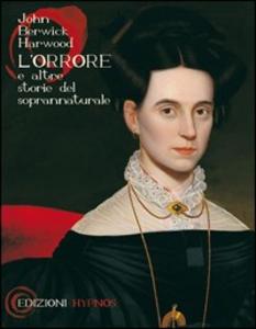 Libro L' orrore e altre storie del soprannaturale. Testo inglese a fronte John B. Harwood