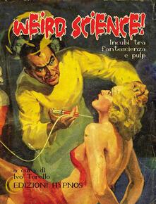 Weird science! Incubi ta fantascienza e pulp - copertina