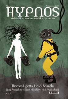 Fondazionesergioperlamusica.it Hypnos. Rivista di letteratura weird e fantastica. Vol. 6 Image