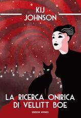 Libro La ricerca onirica di Vellitt Boe Kij Johnson