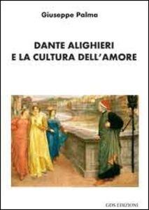Dante Alighieri e la cultura dell'amore