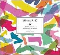 Shoes AZ. Stilisti, marchi, produttori e rivenditori