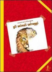 Gli animali selvaggi. Album da colorare