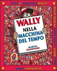 Wally nella macchina del tempo. Ediz. illustrata. Vol. 2 - Handford Martin - wuz.it