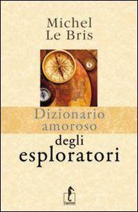 Dizionario amoroso degli esploratori