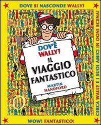 Dov'è Wally? Libro gioco. Vol. 3: Il villaggio fantastico.