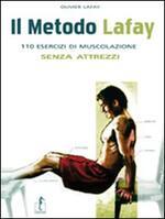 Il metodo Lafay. 110 esercizi di muscolazione senza attrezzi