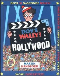 Dov'è Wally? Libro gioco. Vol. 4: A Hollywood.