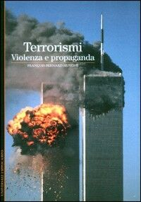 Terrorismi. Violenza propaganda