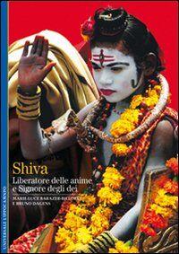 Shiva. Liberatore delle anime e signore degli dei