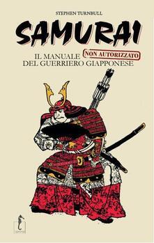 Nordestcaffeisola.it Samurai. Il manuale non autorizzato del guerriero giapponese Image