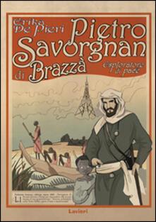 Pietro Savorgnan di Brazzà. Esploratore di pace.pdf