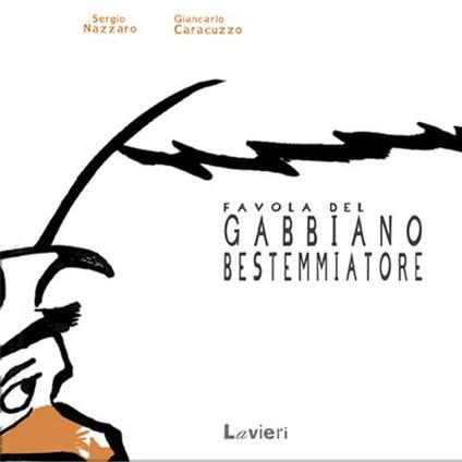 Favola del gabbiano bestemmiatore - Sergio Nazzaro,Giancarlo Caracuzzo - copertina
