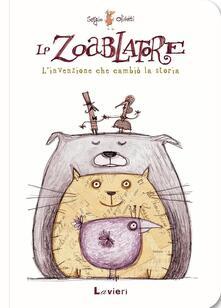 Librisulladiversita.it Lo zoablatore. L'invenzione che cambiò la storia. Ediz. a colori Image