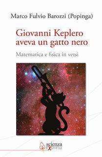 Giovanni Keplero aveva un gatto nero. Matematica e fisica in versi