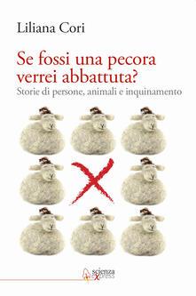 Se fossi una pecora verrei abbattuta? Storie di persone, animali e inquinamento.pdf