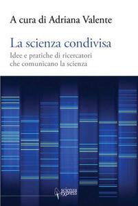 La scienza condivisa. Idee e pratiche di ricercatori che comunicano la scienza