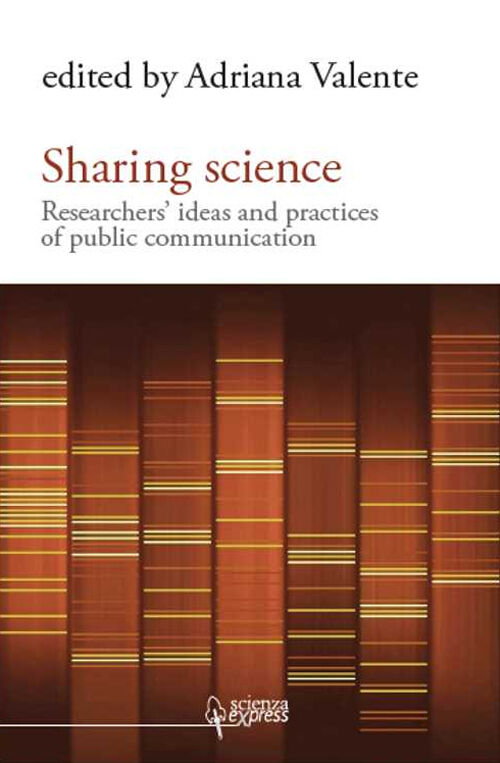 Sharing science. Researchers' ideas and practices of public communication