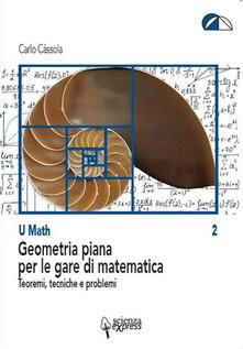 Writersfactory.it Geometria piana per le gare di matematica. Teoremi, tecniche e problemi Image