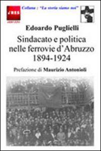 Sindacato e politica nelle ferrovie d'Abruzzo (1894-1924)