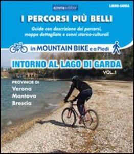 I percorsi più belli intorno al lago di Garda. Con DVD. Vol. 1