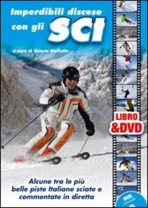 Imperdibili discese con gli sci. Alcune tra le più belle piste italiane sciate e commentate in diretta. Con DVD