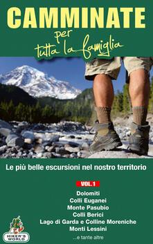 Camfeed.it Camminate per tutta la famiglia. Vol. 1: Dolomiti, Colli Euganei, Monte Pasubio, Colli Berici, Lago di Garda e Colline Moreniche, Monti Lessini.... Image
