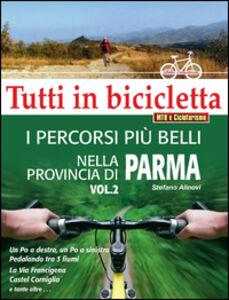 I percorsi più belli nella provincia di Parma. Vol. 2