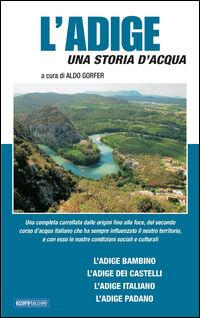 L' Adige. Una storia d'acqua