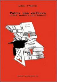 Fatti una cultura - D'Addario Andrea - wuz.it