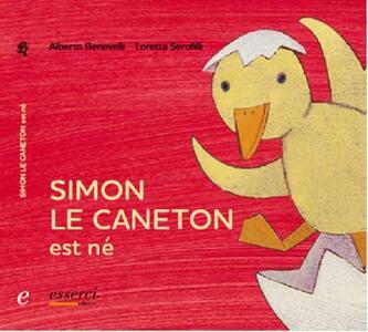 Simon le caneton est né. Ed. francese