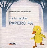 C'è la nebbia Papero Pa - Benevelli Alberto - wuz.it