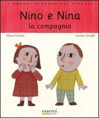 Nino e Nina. La compagnia - Costetti Vilma Serofilli Loretta - wuz.it