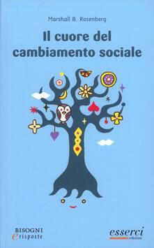 Il cuore del cambiamento sociale - Marshall B. Rosenberg - copertina