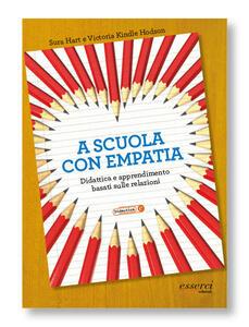 A scuola con empatia. Didattica e apprendimento basati sulle relazioni